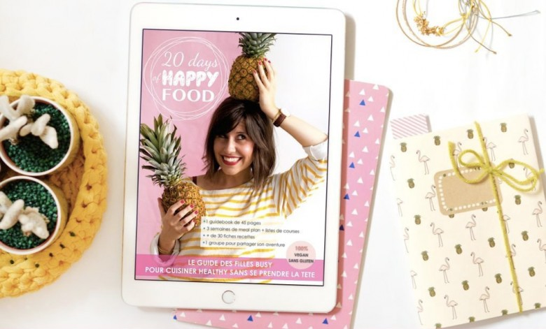 Les bases d'une alimentation healthy : 20 days of Happy Food