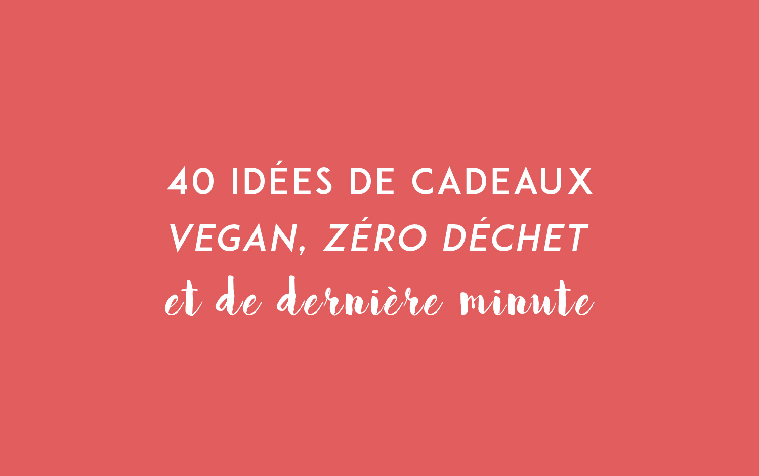 40 id es de cadeaux vegan z ro d chet et de derni re minute pour no l. Black Bedroom Furniture Sets. Home Design Ideas